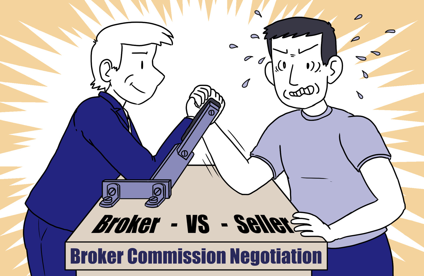 A seller and real estate broker are arm wrestling to negotiate the broker commission but the broker has a steel arm and can't lose
